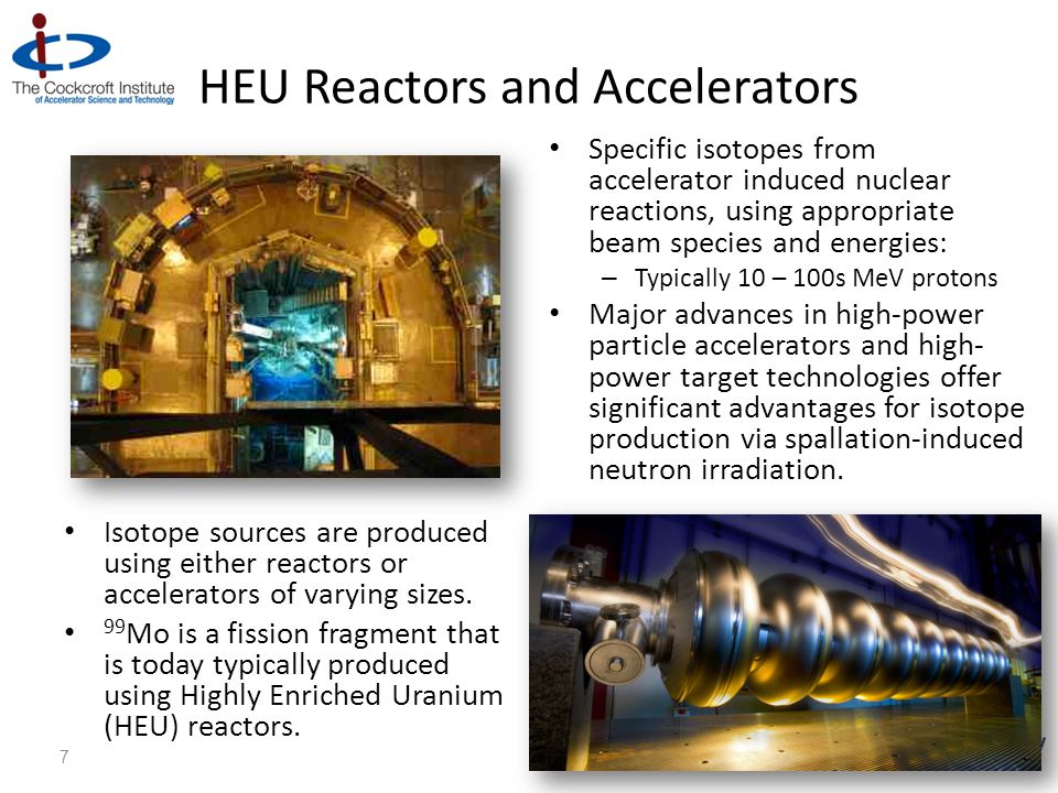 Isotope sources are produced using either reactors or accelerators of varying sizes.