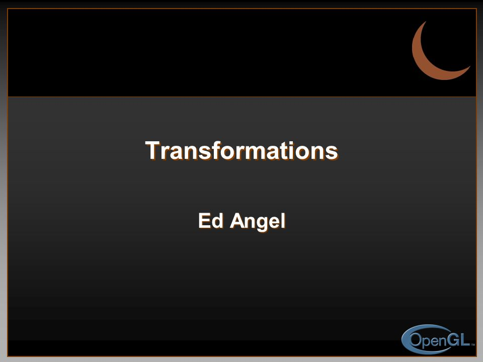 Transformations Ed Angel