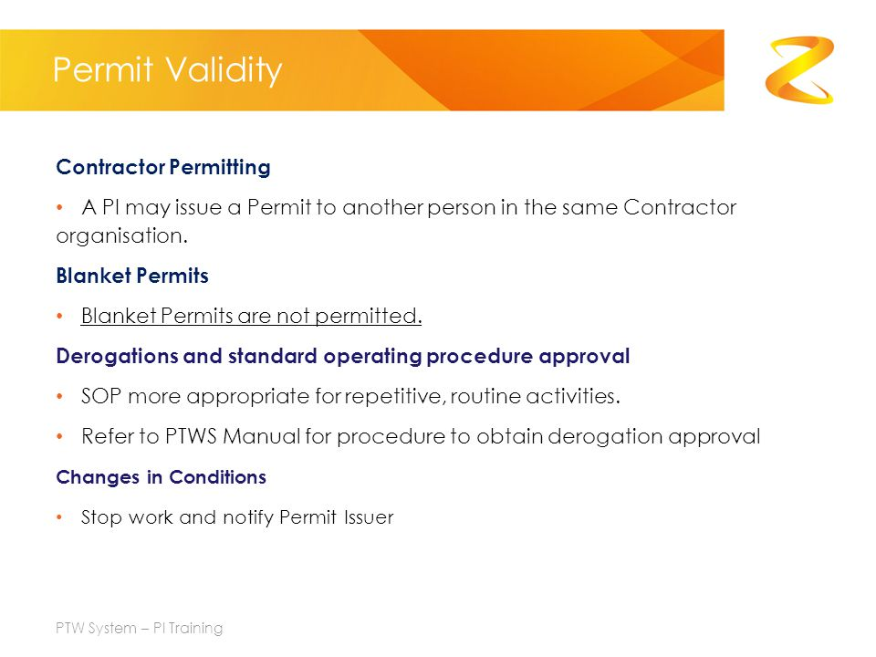 Permit Validity Contractor Permitting A PI may issue a Permit to another person in the same Contractor organisation.