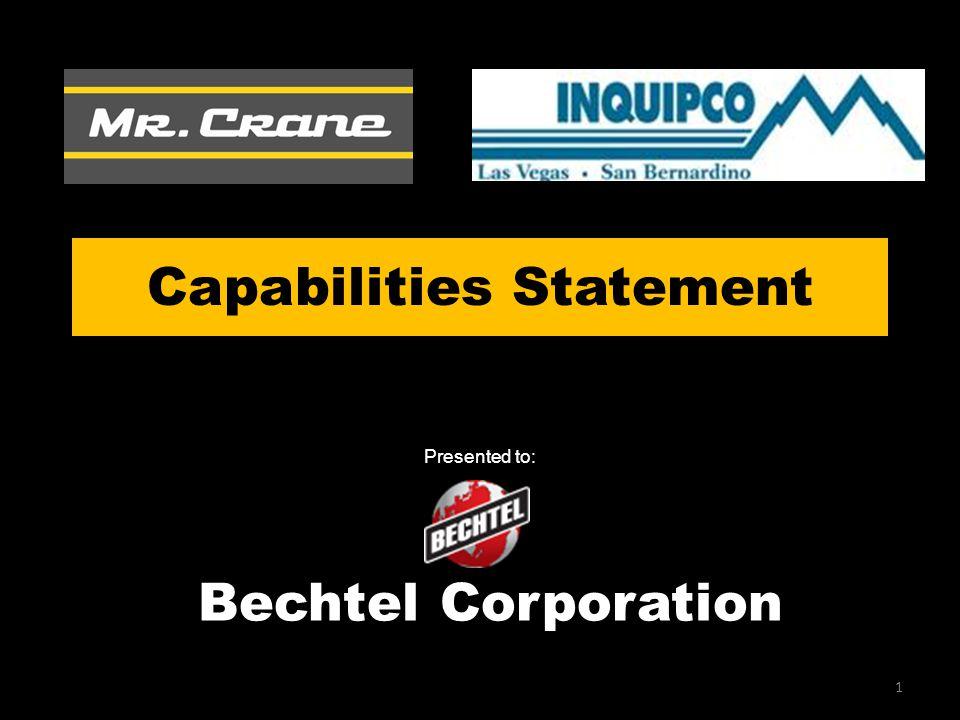Capabilities Statement 1 Presented to: Bechtel Corporation