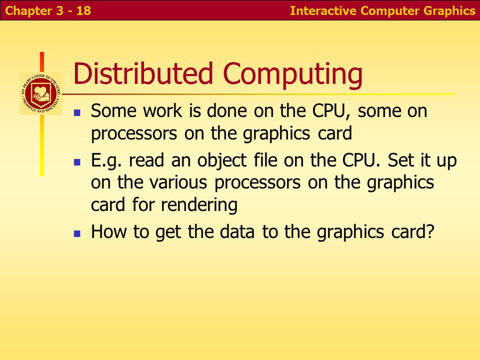 Distributed Computing Some work is done on the CPU, some on processors on the graphics card E.g.