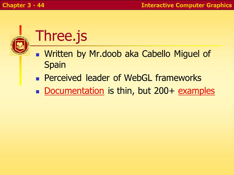 Three.js Written by Mr.doob aka Cabello Miguel of Spain Perceived leader of WebGL frameworks Documentation is thin, but 200+ examples Documentationexa