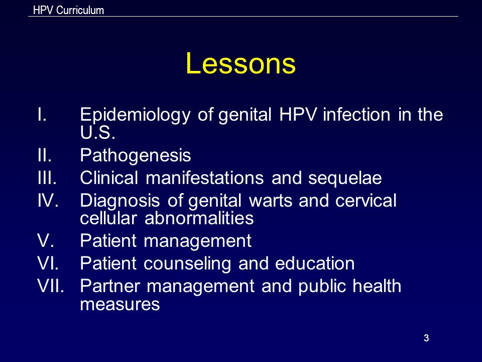 HPV Curriculum 74 Partner Management for Patients with Genital Warts Sex partner examination is not necessary for management of genital warts.