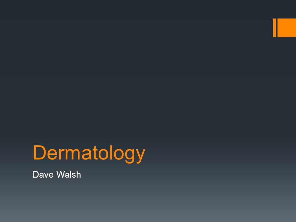 Dermatology Dave Walsh