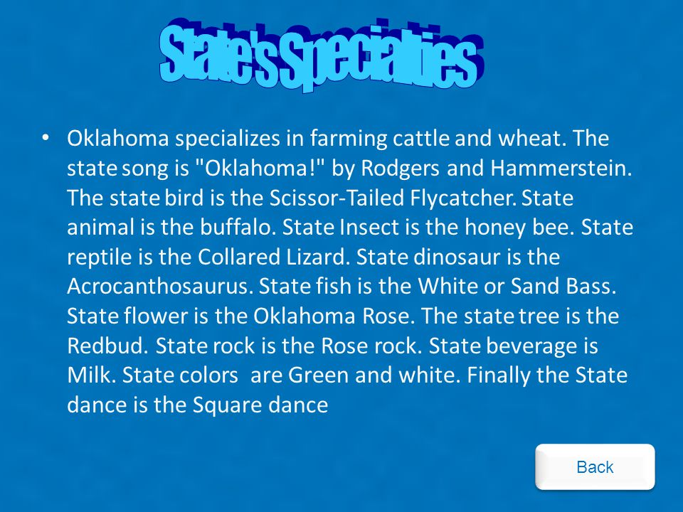 Oklahoma specializes in farming cattle and wheat.