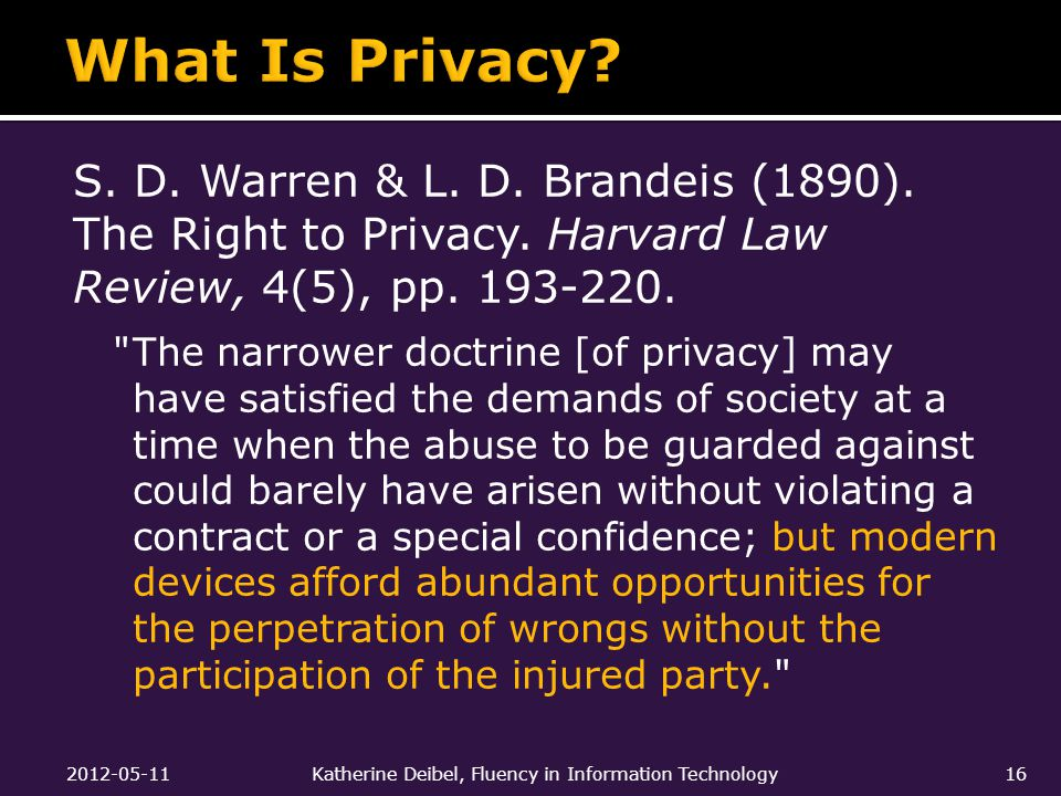 S. D. Warren & L. D. Brandeis (1890). The Right to Privacy.