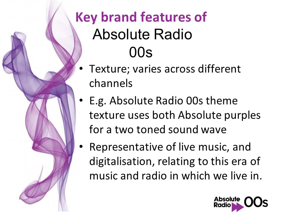 Key brand features of Absolute Radio Station name; never shortened to Absolute, proud to be a radio brand Discovery Logo (far right); found on apps/ l