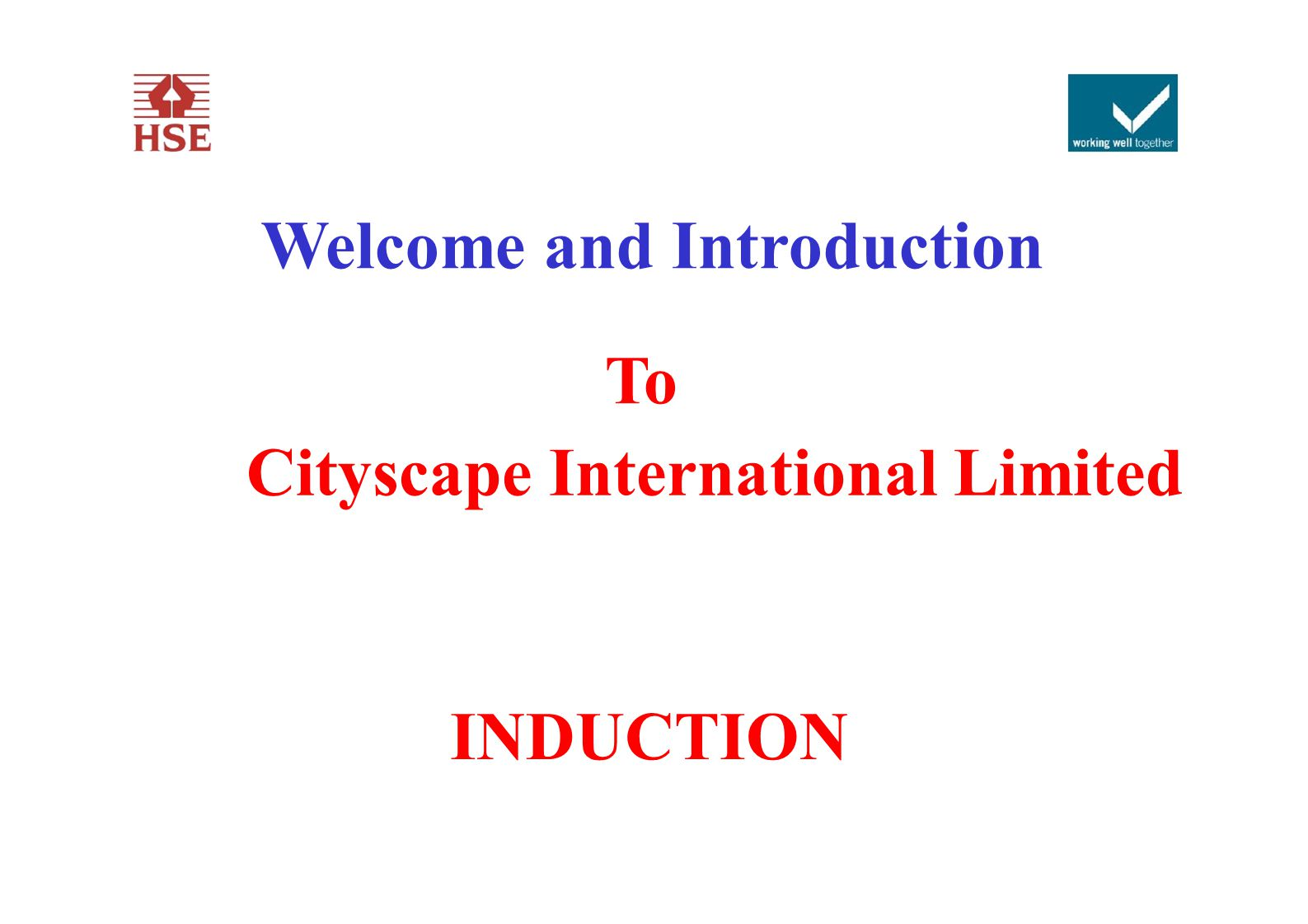 Welcome and Introduction To Cityscape International Limited INDUCTION