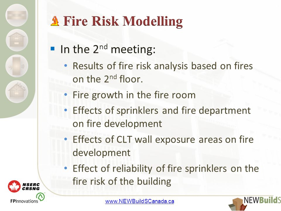 www.NEWBuildSCanada.ca  In the 2 nd meeting: Results of fire risk analysis based on fires on the 2 nd floor.