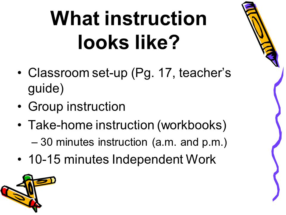 What instruction looks like. Classroom set-up (Pg.