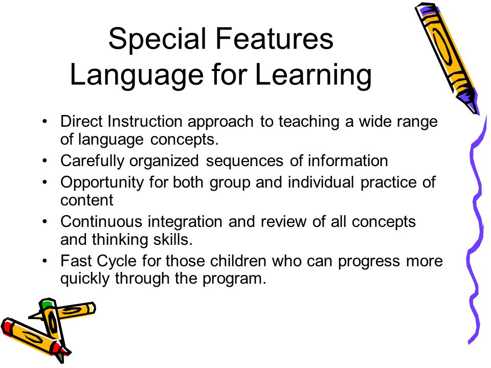 Language for Learning Format Materials Teacher Kit Workbooks A (1-50) B(51-85) C(86-120) D(121-150) Test Handbook/Picture Handbook Language Activity Masters Picture Cards Student Materials: Crayons (8 ct.