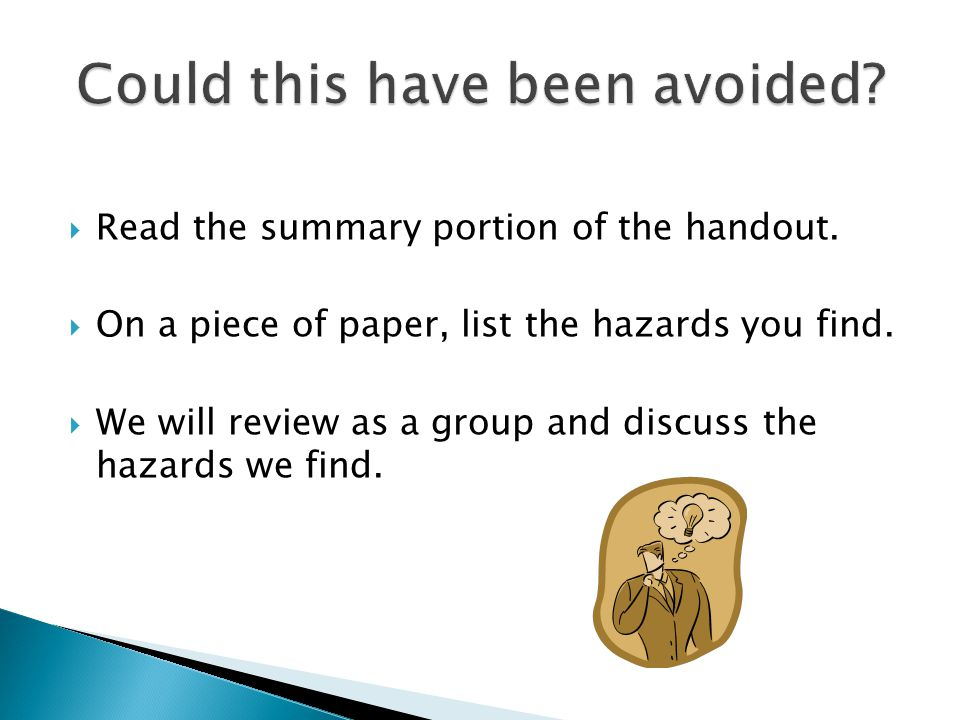  Read the summary portion of the handout. On a piece of paper, list the hazards you find.