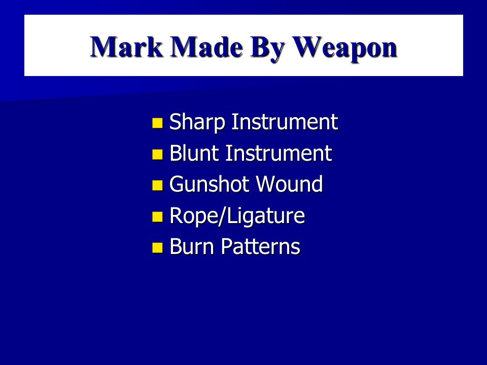 Mark Made By Tools Mark Made By Tools Mark Made By Weapons Mark Made By Weapons Mark Made By Vehicle Mark Made By Vehicle Mark Made By Clothing Mark Made By Clothing Mark Made By Object
