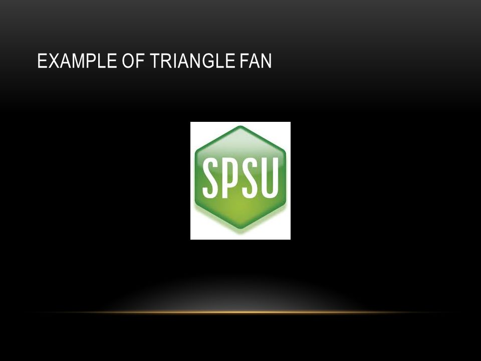 EXAMPLE OF TRIANGLE FAN