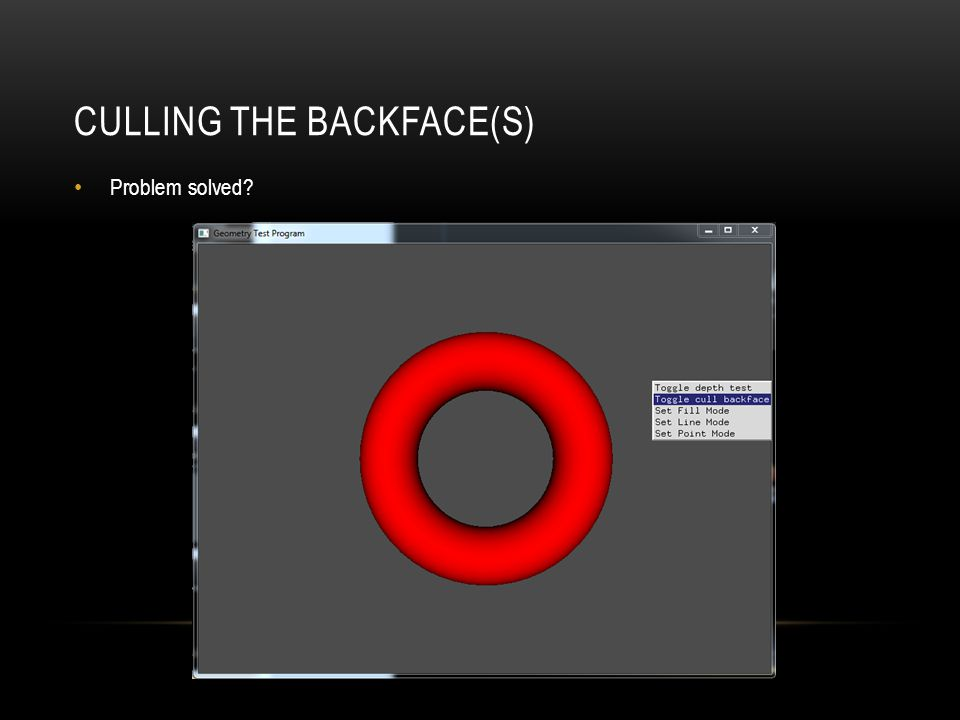 CULLING THE BACKFACE(S) Problem solved