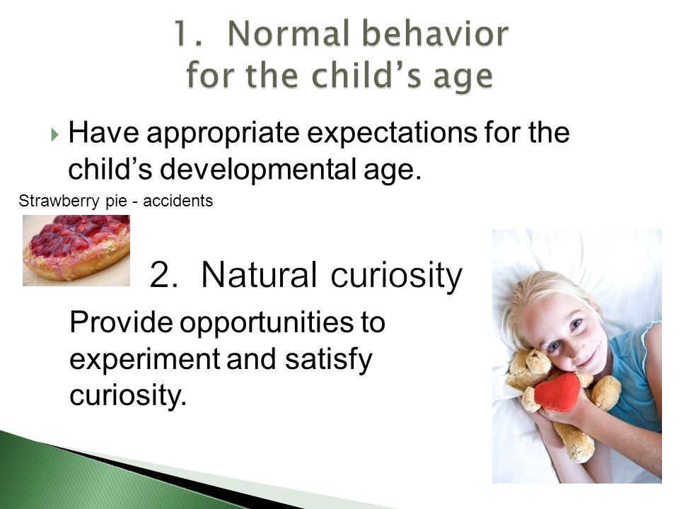  Have appropriate expectations for the child's developmental age.