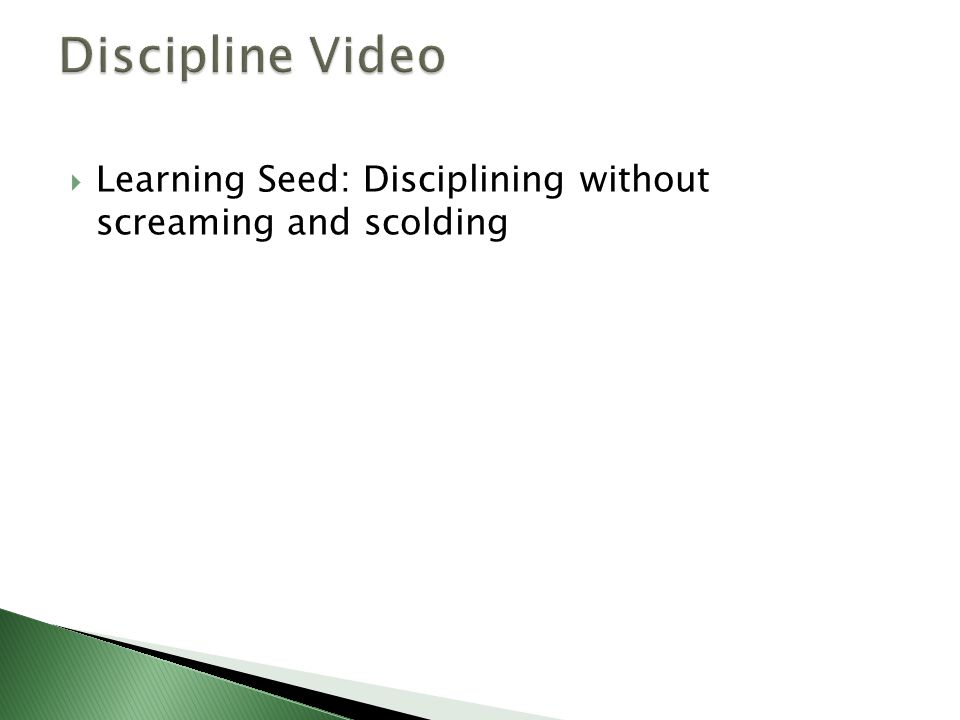  Learning Seed: Disciplining without screaming and scolding