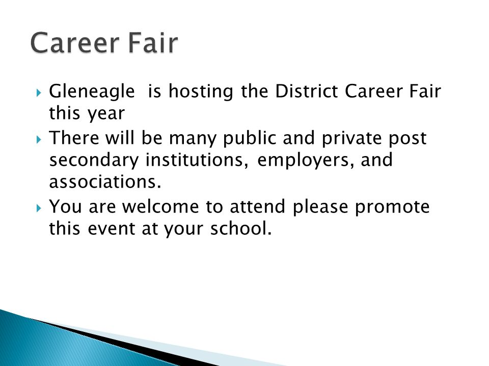  Gleneagle is hosting the District Career Fair this year  There will be many public and private post secondary institutions, employers, and associations.