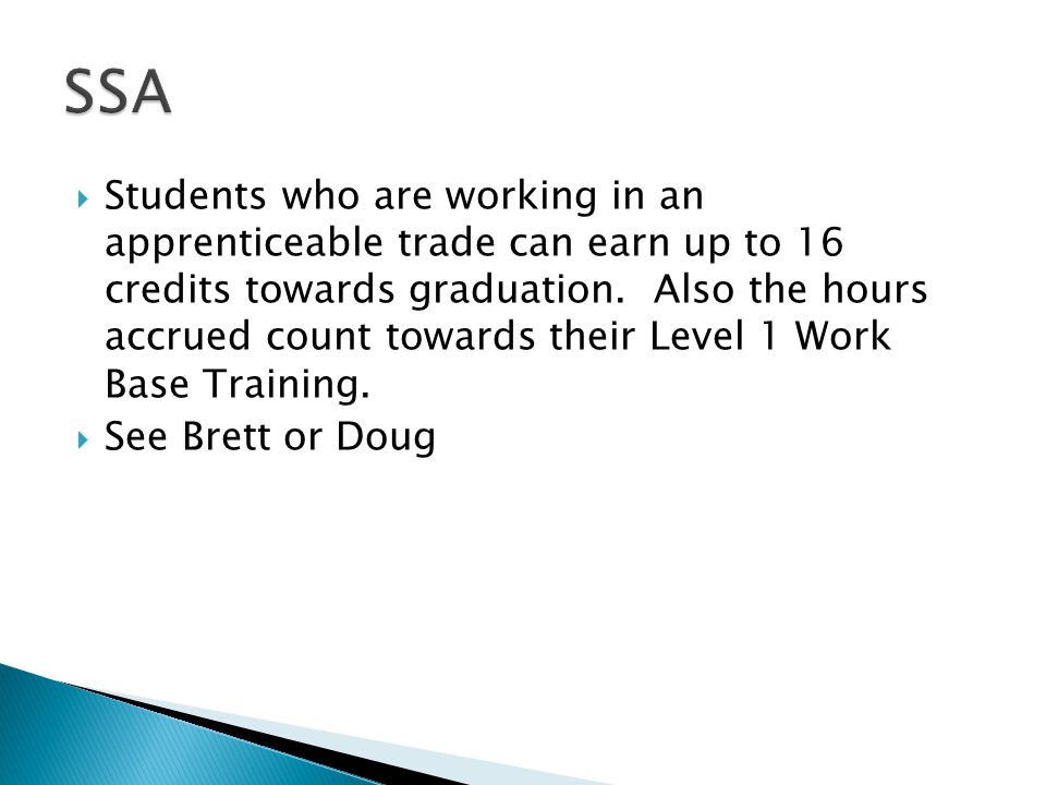  Students who are working in an apprenticeable trade can earn up to 16 credits towards graduation.