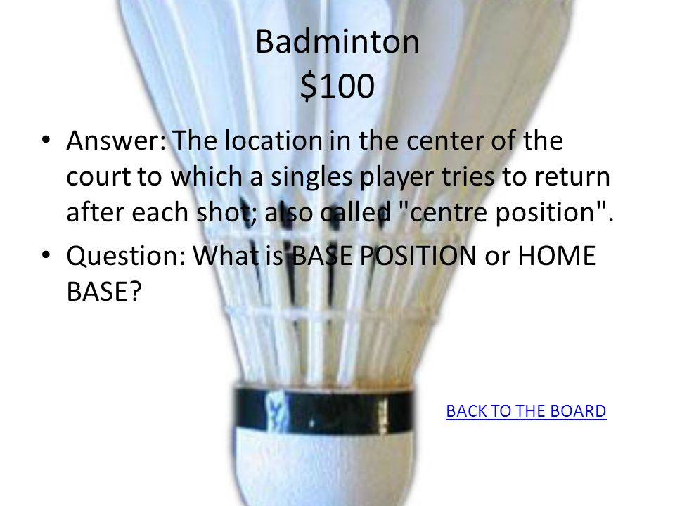 Badminton $100 Answer: The location in the center of the court to which a singles player tries to return after each shot; also called