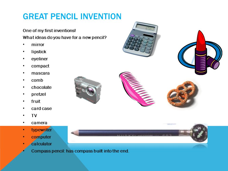 GREAT PENCIL INVENTION More designs….