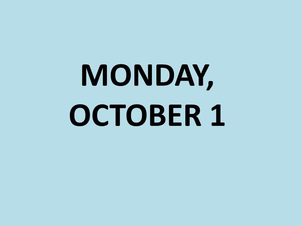 MONDAY, OCTOBER 1