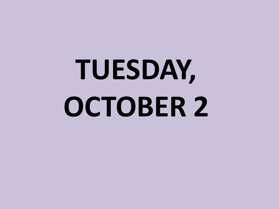 TUESDAY, OCTOBER 2