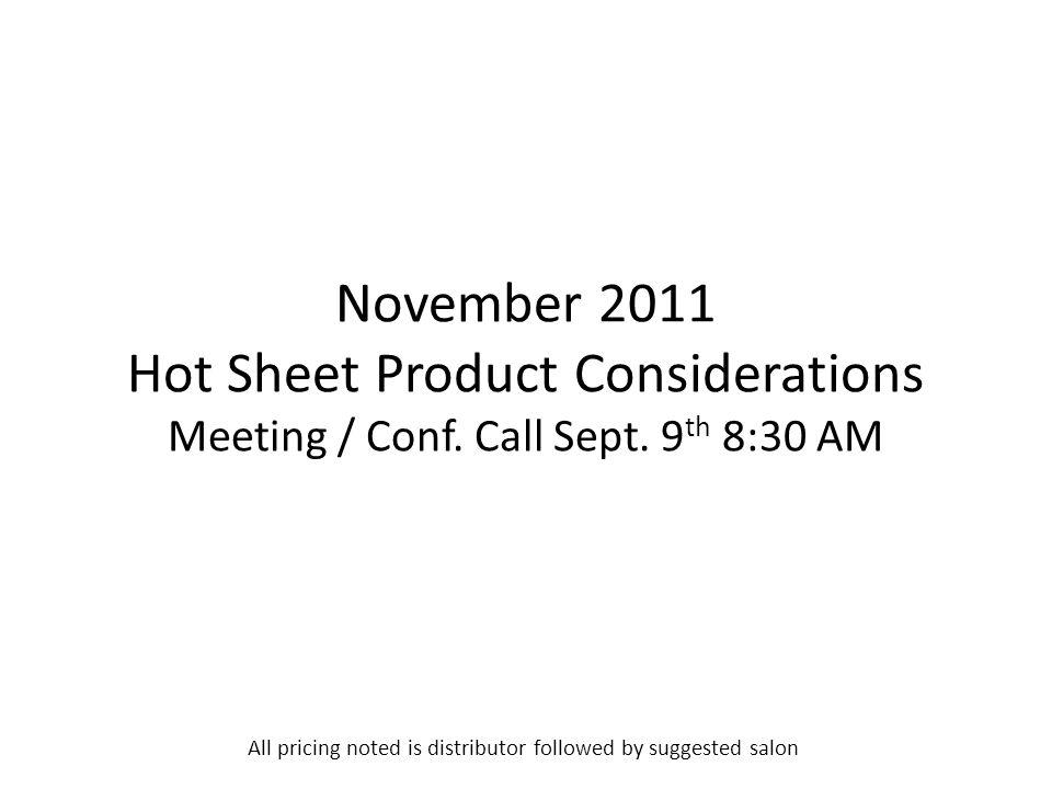 November 2011 Hot Sheet Product Considerations Meeting / Conf.