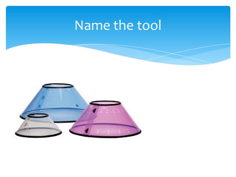 Name the tool