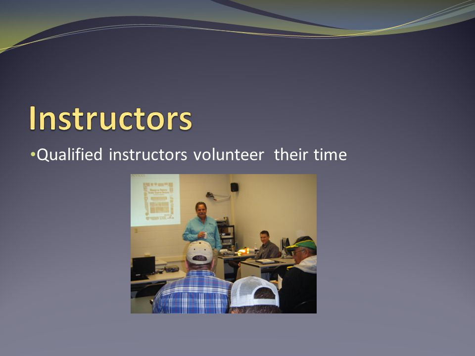 Qualified instructors volunteer their time