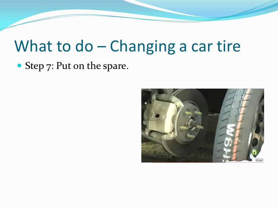 What to do – Changing a car tire Step 7: Put on the spare.