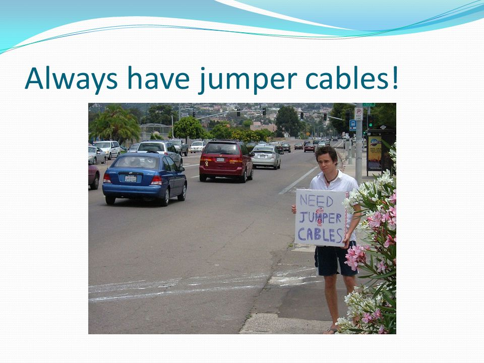 Always have jumper cables!