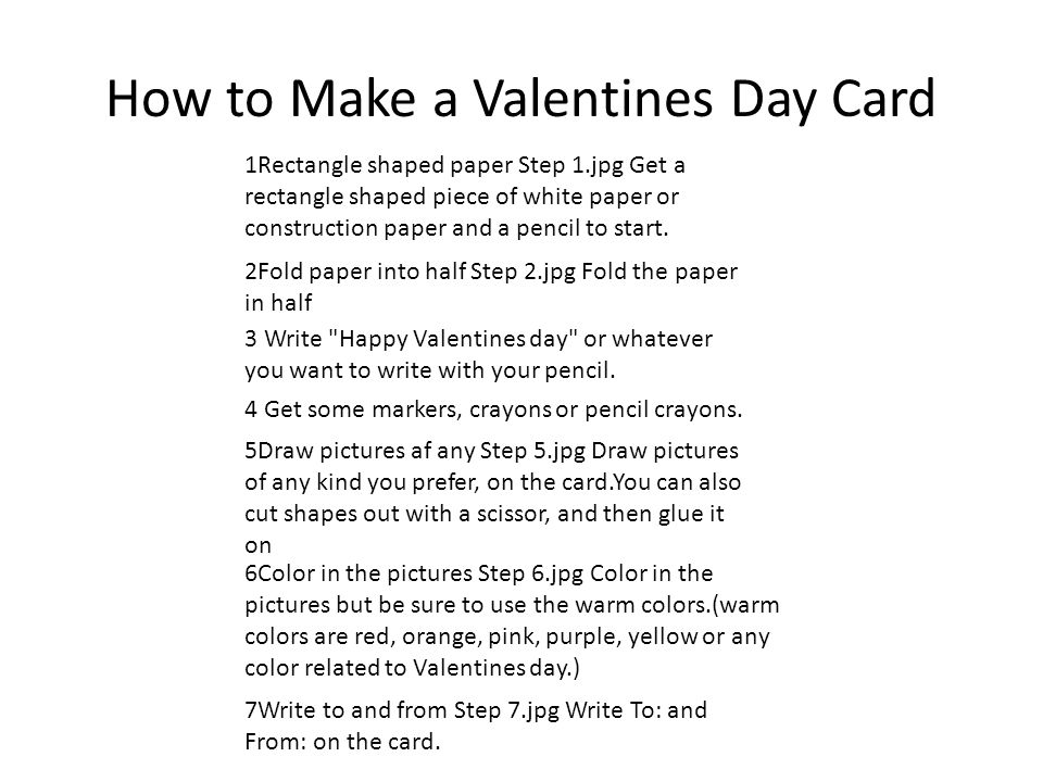 How to Make a Valentines Day Card 1Rectangle shaped paper Step 1.jpg Get a rectangle shaped piece of white paper or construction paper and a pencil to start.
