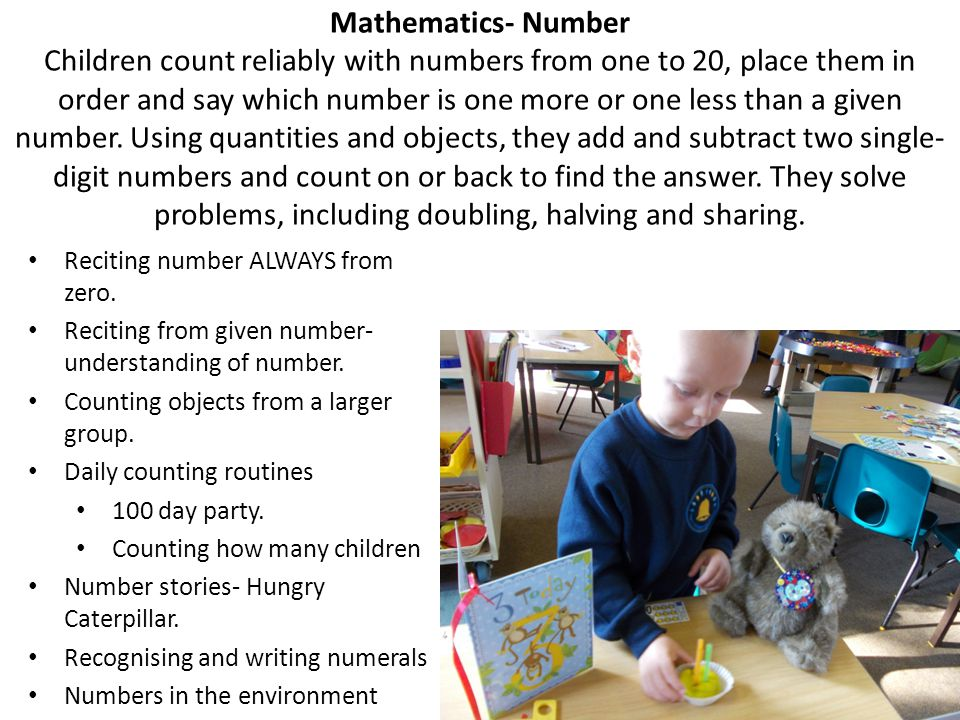 Mathematics- Number Children count reliably with numbers from one to 20, place them in order and say which number is one more or one less than a given