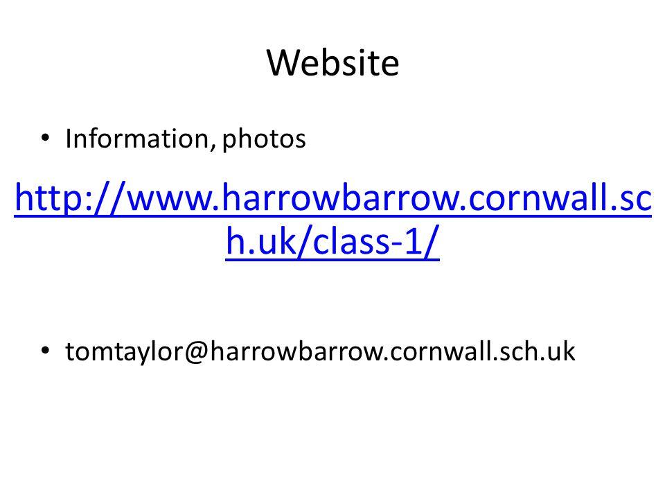 Website Information, photos tomtaylor@harrowbarrow.cornwall.sch.uk http://www.harrowbarrow.cornwall.sc h.uk/class-1/