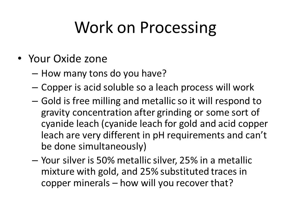 Work on Processing Your Oxide zone – How many tons do you have.