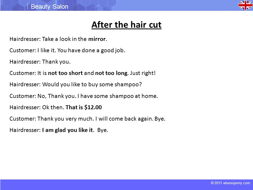 © 2011 wheresjenny.com Beauty Salon After the hair cut Hairdresser: Take a look in the mirror.