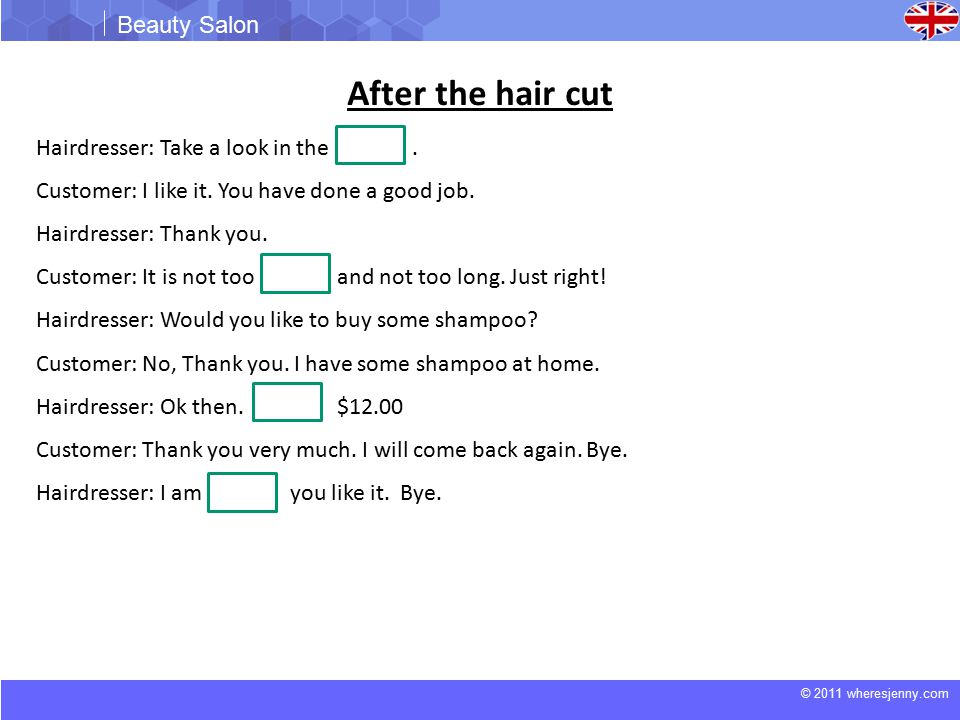 © 2011 wheresjenny.com Beauty Salon After the hair cut Hairdresser: Take a look in the.