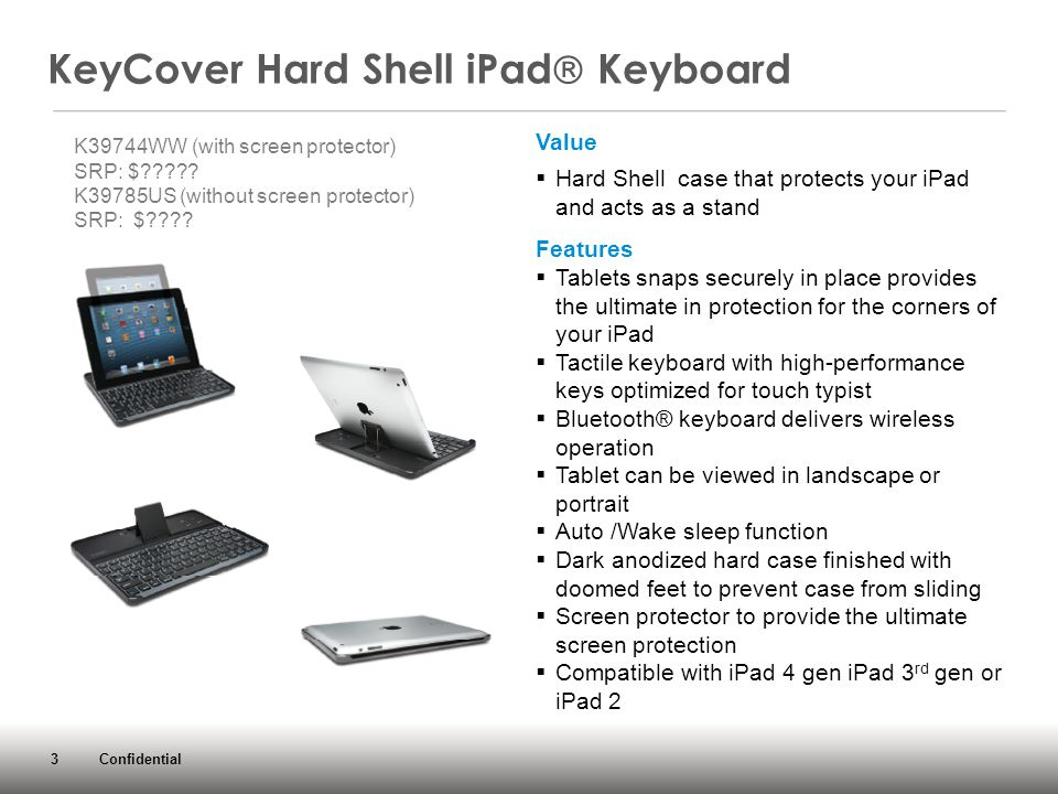3 Confidential KeyCover Hard Shell iPad  Keyboard K39744WW (with screen protector) SRP: $ .