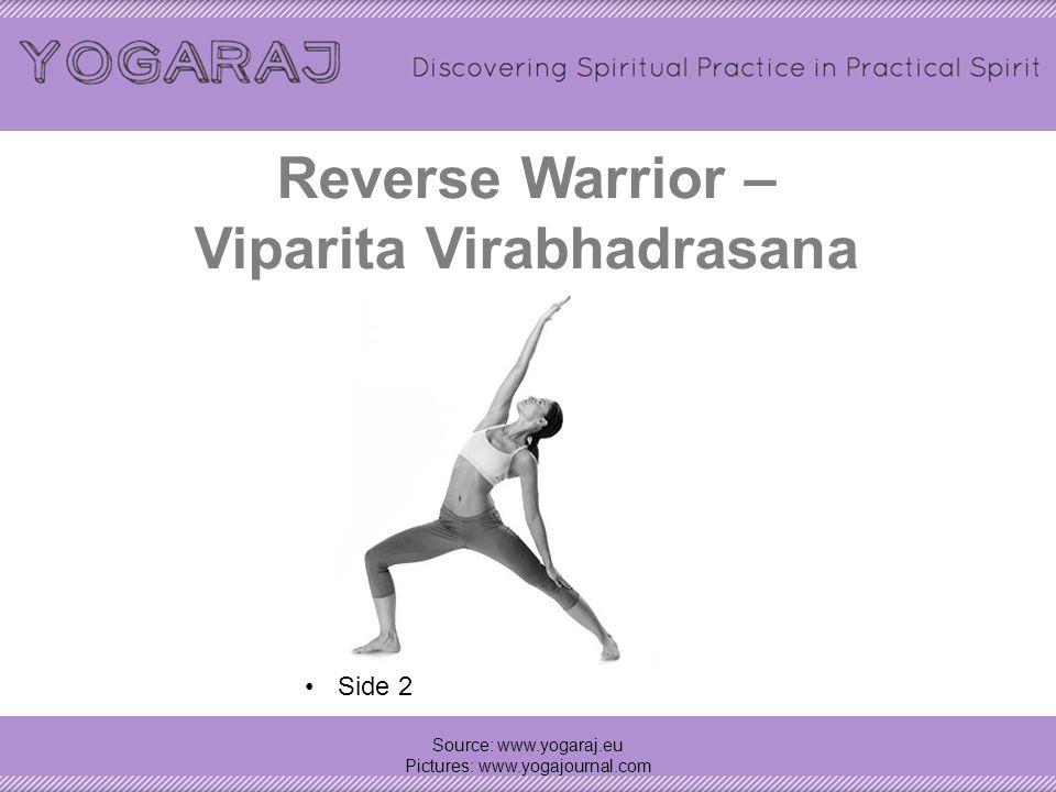 Warrior II – ViraBhadrasana II Source: www.yogaraj.eu Pictures: www.yogajournal.com Side 2