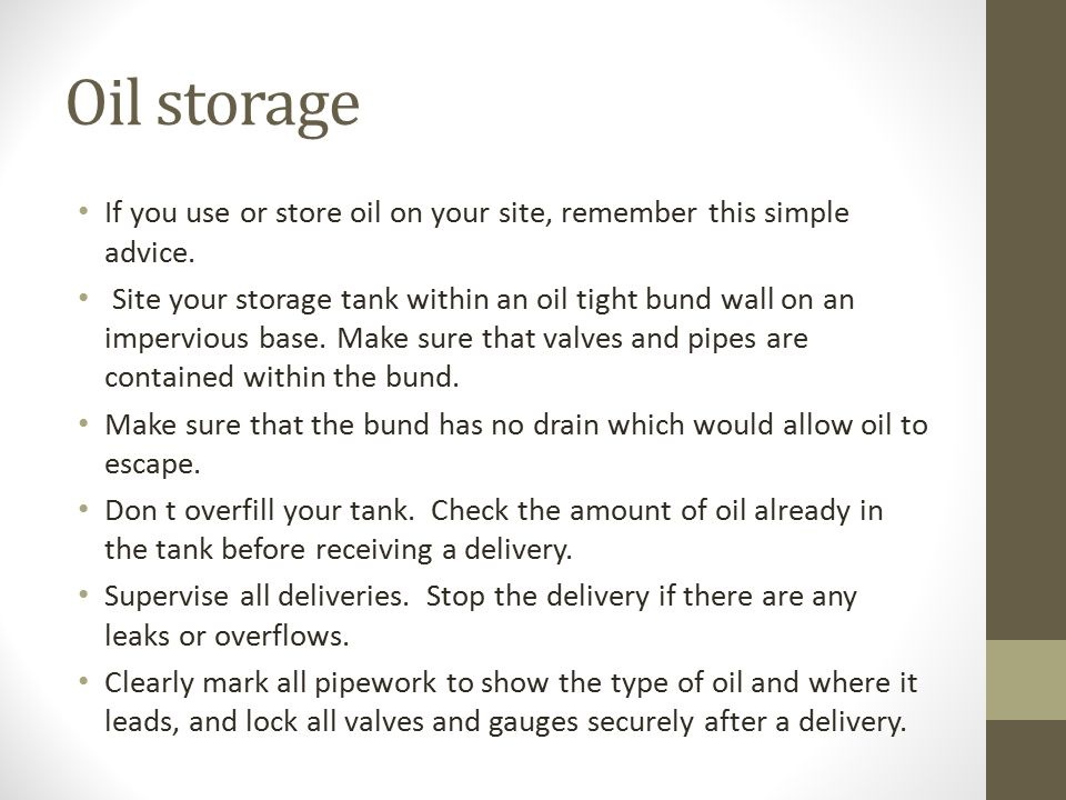 Oil storage If you use or store oil on your site, remember this simple advice.