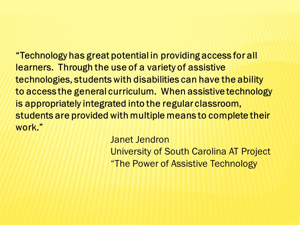 Technology has great potential in providing access for all learners.