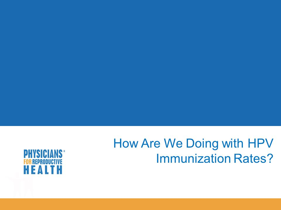  How Are We Doing with HPV Immunization Rates?