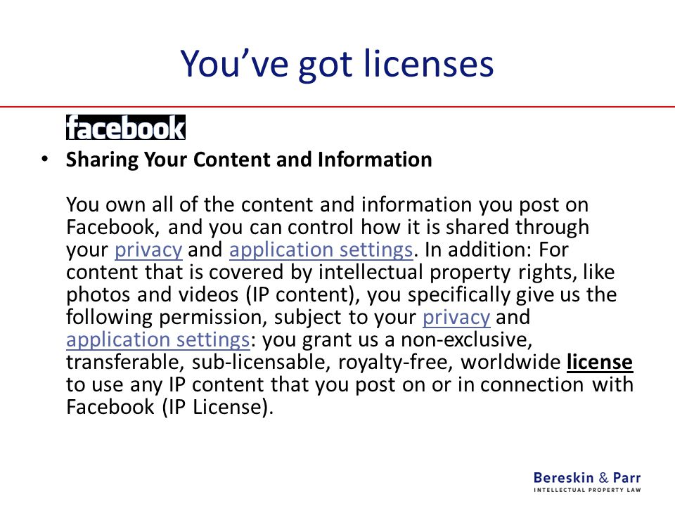 You've got licenses Sharing Your Content and Information You own all of the content and information you post on Facebook, and you can control how it i