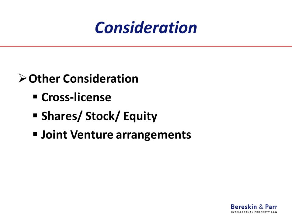 Consideration  Other Consideration  Cross-license  Shares/ Stock/ Equity  Joint Venture arrangements