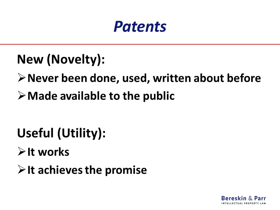 Patents Inventive (non-obvious):  Any idiot would not have thought of it  A person of ordinary skill in the area  With no inventive abilities  Would have been led to the solution  Directly and without difficulty