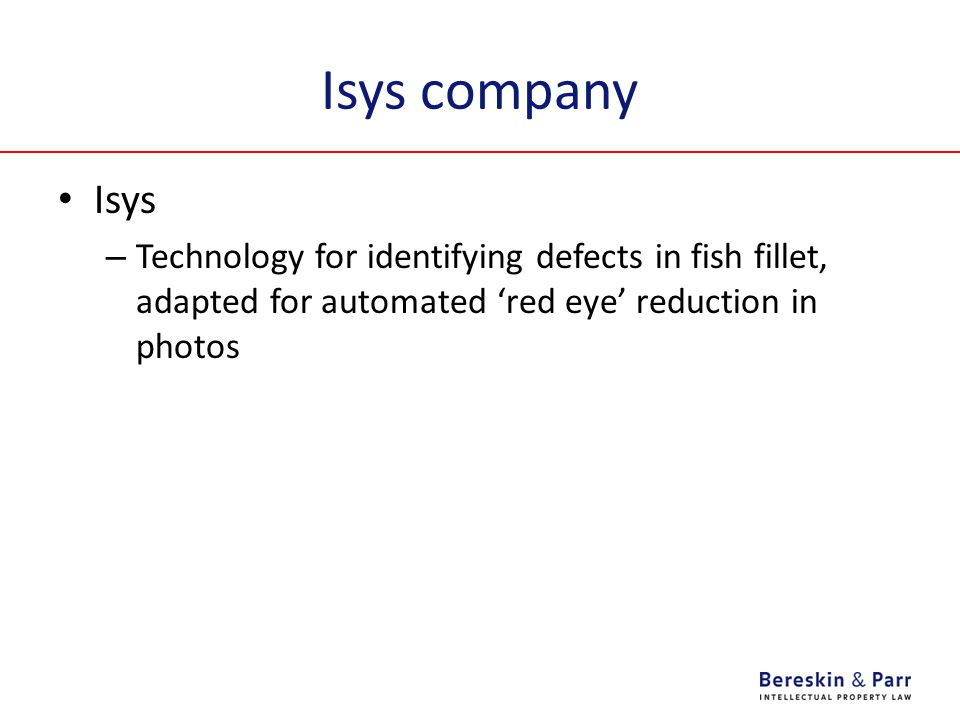 Isys company Isys – Technology for identifying defects in fish fillet, adapted for automated 'red eye' reduction in photos