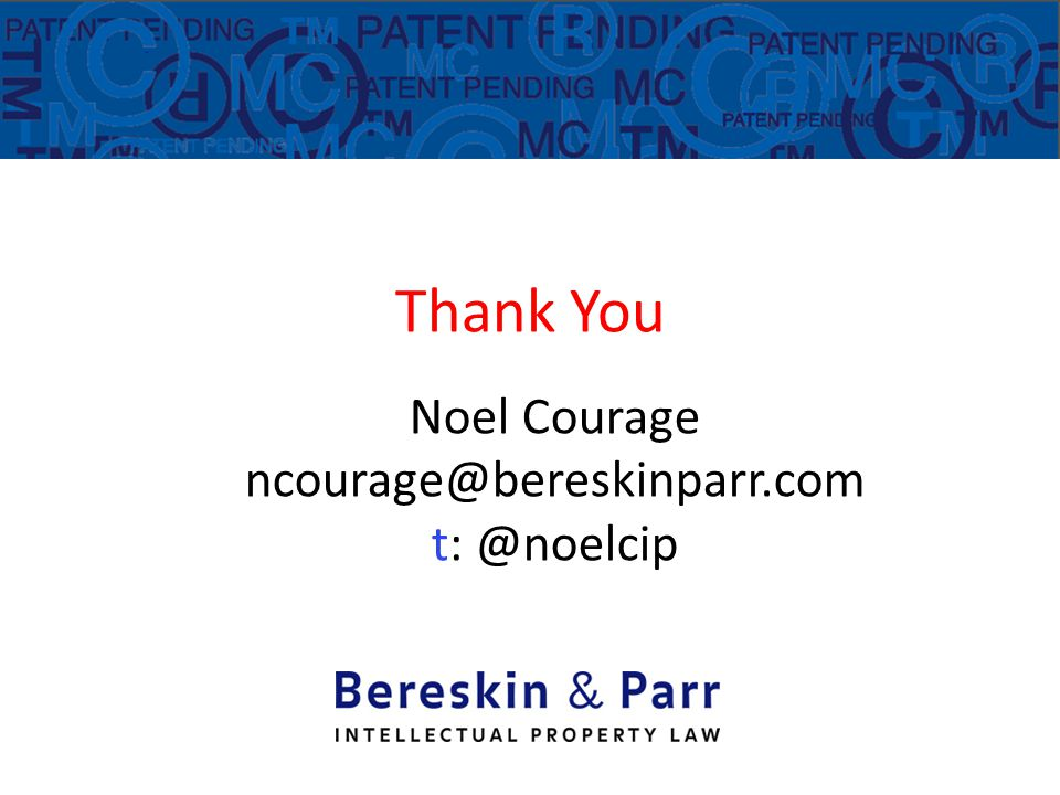 Thank You Noel Courage ncourage@bereskinparr.com t: @noelcip
