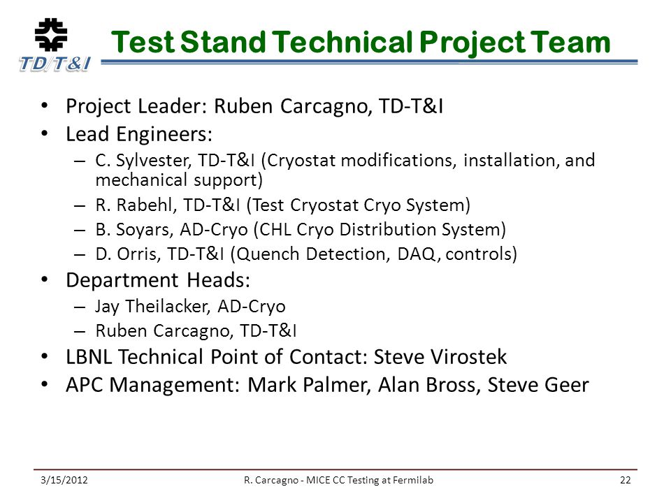 Test Stand Technical Project Team Project Leader: Ruben Carcagno, TD-T&I Lead Engineers: – C.