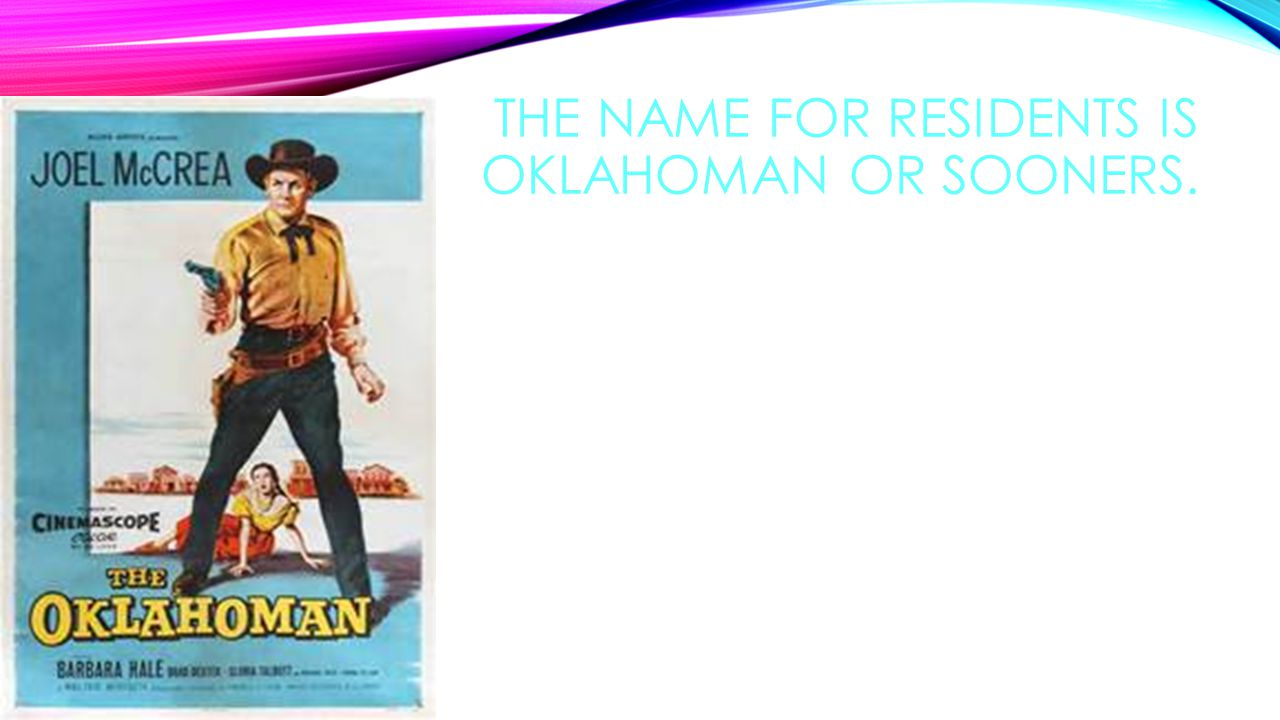 """THE ORIGIN OF THE STATE NAME COMES FROM TWO CHOCTAW INDIAN WORDS """"OKLA"""" WHICH MEANS PEOPLE AND """"NUMMA"""" WHICH MEANS RED."""
